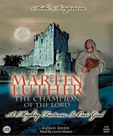 Martin Luther: The Champion of the Lord Audiobook [Download]