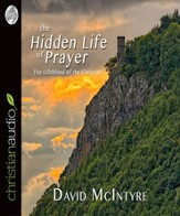 The Hidden Life of Prayer: The Lifeblood of the Christian - Unabridged Audiobook [Download]