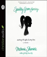 Sparkly Green Earrings: Catching the Light at Every Turn by Melanie Shankle - Unabridged Audiobook [Download]