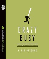 Crazy Busy: A (Mercifully) Short Book about a (Really) Big Problem - Unabridged Audiobook [Download]