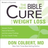 The New Bible Cure for Weight Loss: Ancient Truths, Natural Remedies, and the Latest Findings for Your Health Today - Unabridged Audiobook [Download]