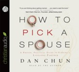 How to Pick a Spouse: A Proven, Practical Guide to Finding a Lifelong Partner - Unabridged Audiobook [Download]