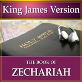 The Book of Zechariah: King James Version Audio Bible [Download]