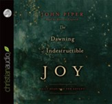 The Dawning of Indestructible Joy: Daily Readings for Advent - Unabridged Audiobook [Download]