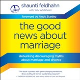 The Good News About Marriage: Debunking Discouraging Myths about Marriage and Divorce - Unabridged Audiobook [Download]