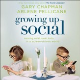Growing Up Social: Raising Relational Kids in a Screen-Driven World - Unabridged Audiobook [Download]