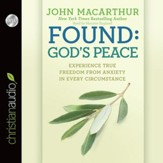 Found: God's Peace: Experience True Freedom from Anxiety in Every Circumstance - Unabridged Audiobook [Download]