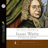 The Poetic Wonder of Isaac Watts - Unabridged Audiobook [Download]