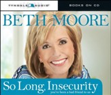 So Long, Insecurity: You've Been a Bad Friend to Us Audiobook [Download]
