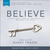 Believe, NIV: Living the Story of the Bible to Become LIke Jesus Audiobook [Download]