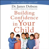 Building Confidence In Your Child - Unabridged Audiobook [Download]