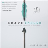 Brave Enough: Getting Over Our Fears, Flaws, and Failures to Live Bold and Free - Unabridged Audiobook [Download]