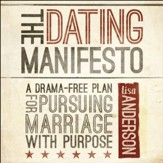 The Dating Manifesto: A Drama-Free Plan for Pursuing Marriage with Purpose - Unabridged Audiobook [Download]