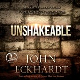 Unshakeable: Dismantling Satan's Plan to Destroy Your Foundation - Unabridged Audiobook [Download]