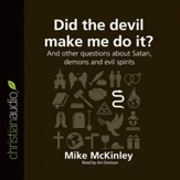 Did the Devil Make Me Do It?: And other questions about Satan, demons and evil spirits - Unabridged Audiobook [Download]