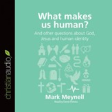 What Makes Us Human?: And other questions about God, Jesus and human identity - Unabridged Audiobook [Download]