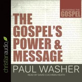 The Gospel's Power and Message - Unabridged Audiobook [Download]