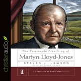 The Passionate Preaching of Martyn Lloyd-Jones - Unabridged edition Audiobook [Download]