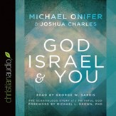 God, Israel and You: The Scandalous Story of a Faithful God - Unabridged edition Audiobook [Download]