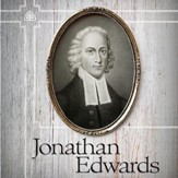 Jonathan Edwards Teaching Series - Unabridged edition Audiobook [Download]