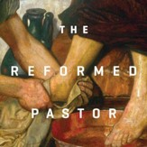 The Reformed Pastor Teaching Series - Unabridged edition Audiobook [Download]