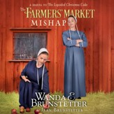 The Farmer's Market Mishap: A Sequel to the Lopsided Christmas Cake - Unabridged edition Audiobook [Download]
