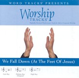 We Fall Down [At The Feet Of Jesus] - Medium key performance track w/o background vocals [Music Download]
