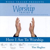 Here I Am To Worship - Medium key performance track w/ background vocals [Music Download]