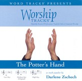 Worship Tracks - The Potter's Hand - as made popular by Darlene Zschech [Performance Track] [Music Download]