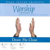 Draw Me Close - Low key performance track w/o background vocals [Music Download]