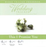 Wedding Tracks - This I Promise You - Medium key performance track w/o background vocals [Music Download]