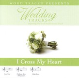 I Cross My Heart - Medium key performance track w/ background vocals [Music Download]