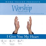 I Give You My Heart - Medium key performance track w/o background vocals [Music Download]