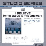 I Believe - Studio Series Performance Track [Music Download]