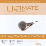 A Strange Way To Save The World - Medium key performance track w/ background vocals [Music Download]