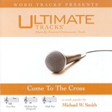 Come To The Cross - Low key performance track w/ background vocals [Music Download]
