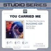 You Carried Me [Studio Series Performance Track] [Music Download]