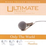 Only The World - Medium Key Performance Track w/ Background Vocals [Music Download]