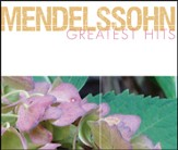 Mendelssohn Greatest Hits [Music Download]