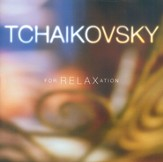 Tchaikovsky for Relaxation [Music Download]