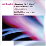 Saint-Saens: Organ Symphony, Bacchanale from Samson & Dalila, Marche Militaire, Danse Macabbre and Carnaval des Animaux [Music Download]