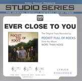 Ever Close To You [Studio Series Performance Track] [Music Download]