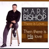 There Is Love - Then There Is His Love [Music Download]