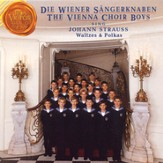 The Vienna Choir Boys Sing Johann Strauss Waltzes and Polkas [Music Download]