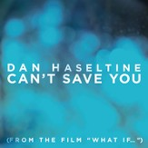 Can't Save You [Music Download]