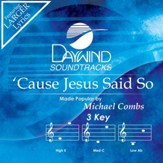 Cause Jesus Said So [Music Download]