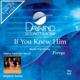 If You Knew Him [Music Download]