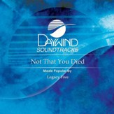 Not That You Died [Music Download]