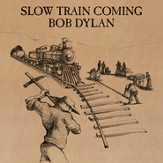 Slow Train Coming [Music Download]