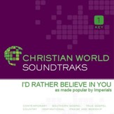 I'D Rather Believe In You [Music Download]